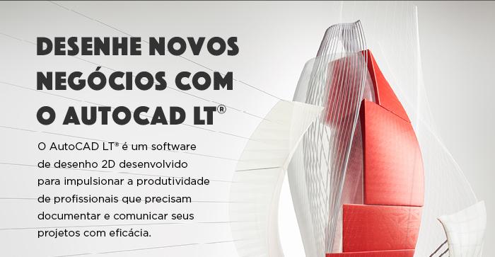 Desenhe novos negócios com o AutoCAD LT