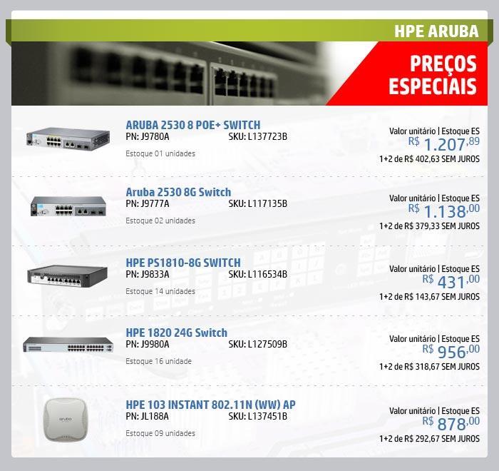 INGRAM HPE - HPE em Foco --- ARUBA 2530 8 POE+ SWITCH   PN:J9780A   SKU:L137723B -- Aruba 2530 8G Switch   PN:J9777A   SKU:L117135B -- HPE PS1810-8G SWITCH   PN:J9833A   SKU:L116534B -- HPE 1820 24G Switch   PN:J9980A   SKU:L127509B -- HPE 103 INSTANT 802.11N (WW) AP   PN:JL188A   SKU:L137451B